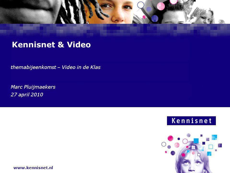 Wat ga ik vertellen  Wat doet Kennisnet nu op het gebied van Video  Feedback van jullie: wat zijn jullie ideeën/behoeften op Videogebied.