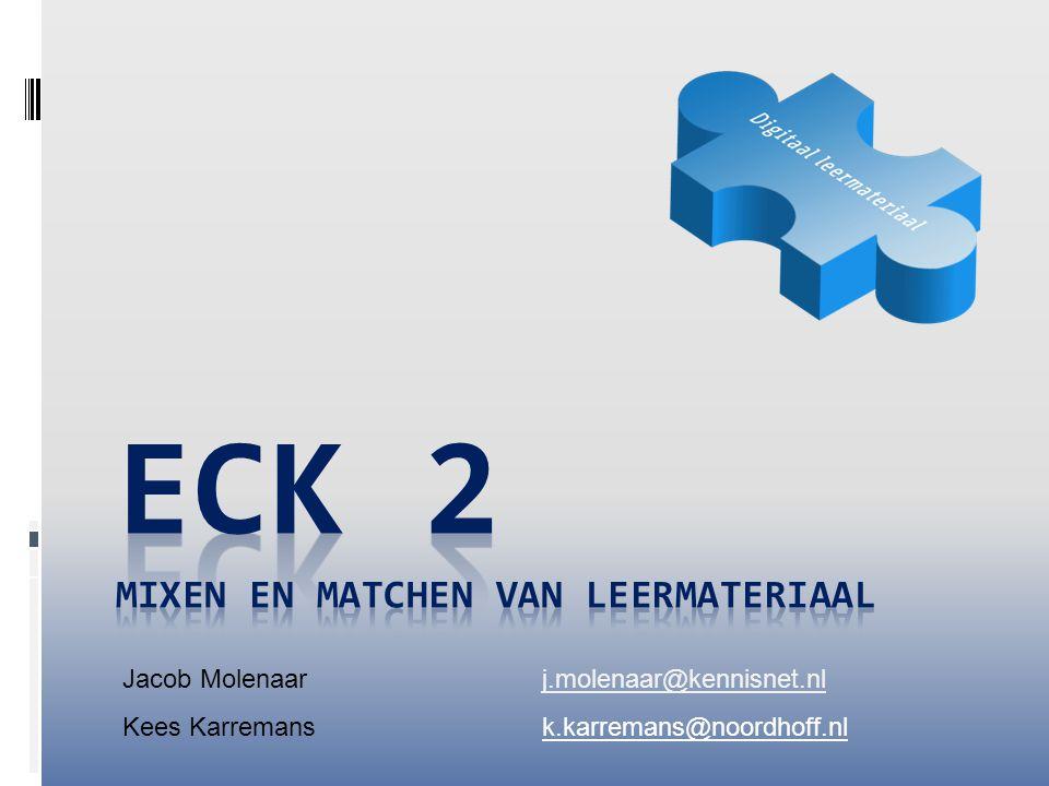 ECK2  Programma Educatieve Contentketen  Initiatiefnemers:  Kennisnet  SLO  Groep Educatieve Uitgeverijen  Looptijd 2011-2012