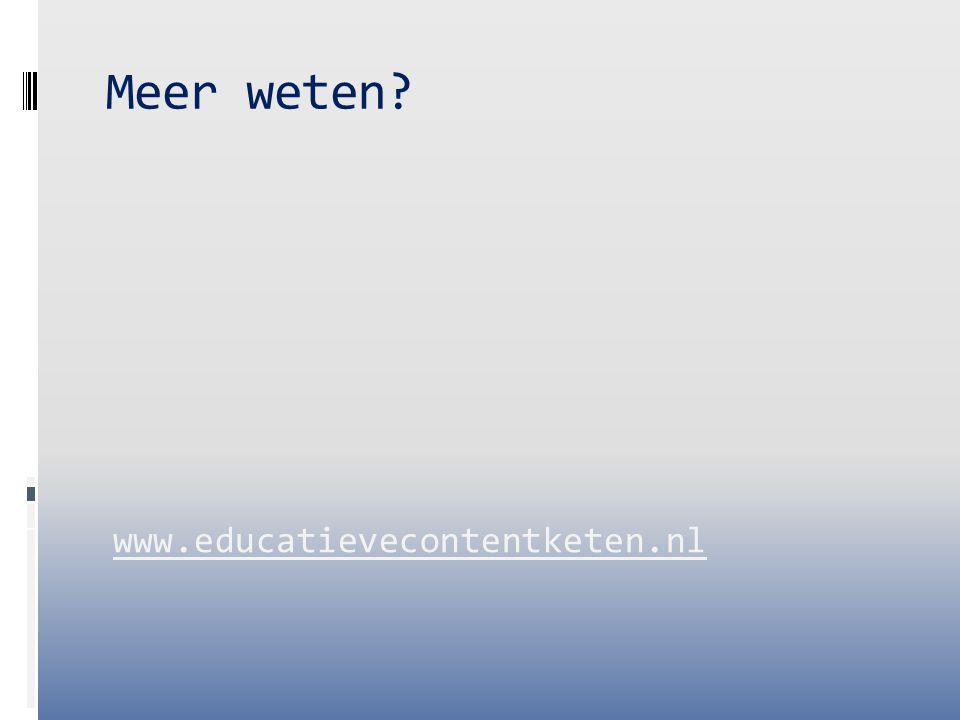 Meer weten? www.educatievecontentketen.nl