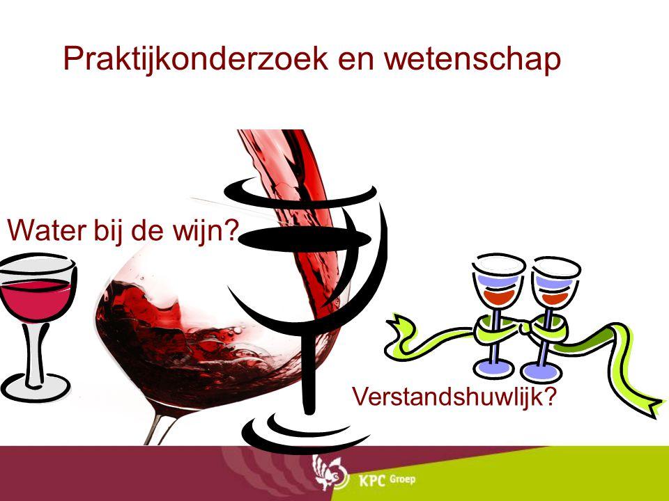 Praktijkonderzoek en wetenschap Water bij de wijn? Verstandshuwlijk?