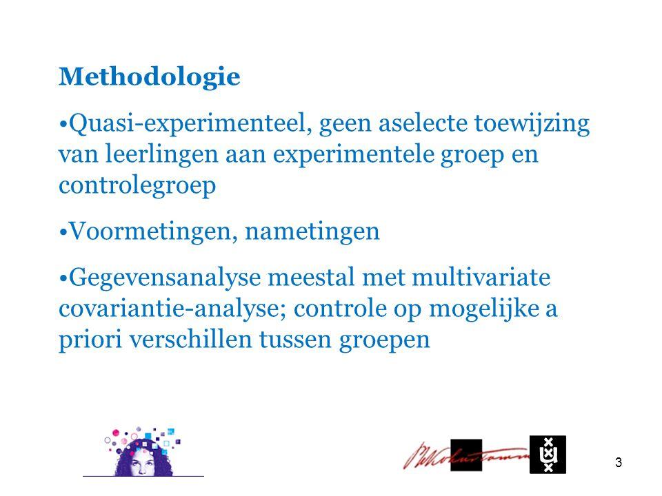3 Methodologie Quasi-experimenteel, geen aselecte toewijzing van leerlingen aan experimentele groep en controlegroep Voormetingen, nametingen Gegevens