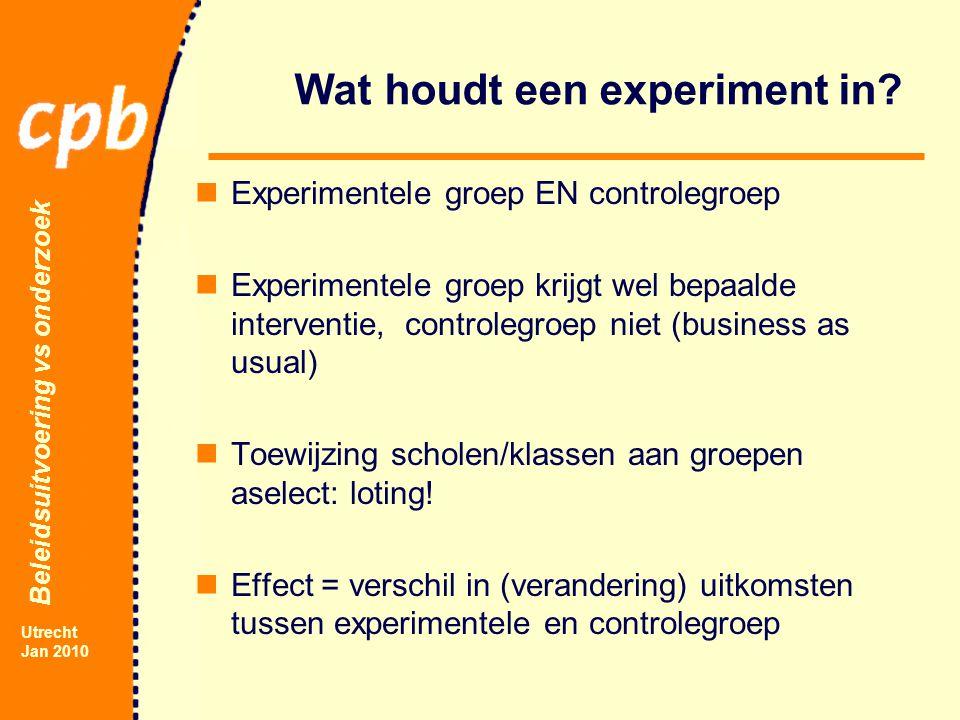 Beleidsuitvoering vs onderzoek Utrecht Jan 2010 Wat houdt een experiment in.