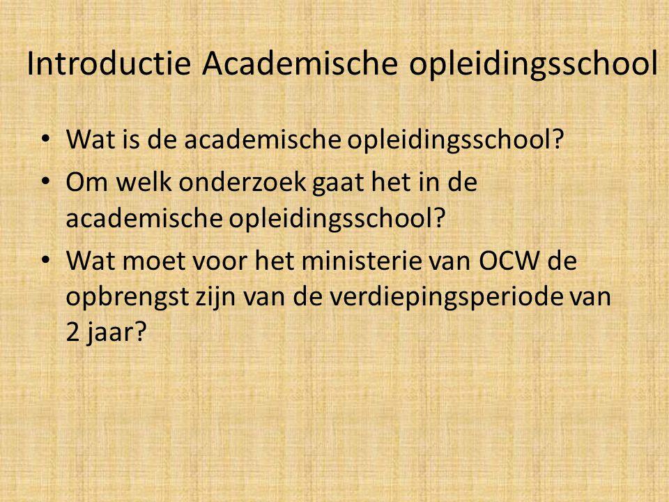 Introductie Academische opleidingsschool Wat is de academische opleidingsschool.