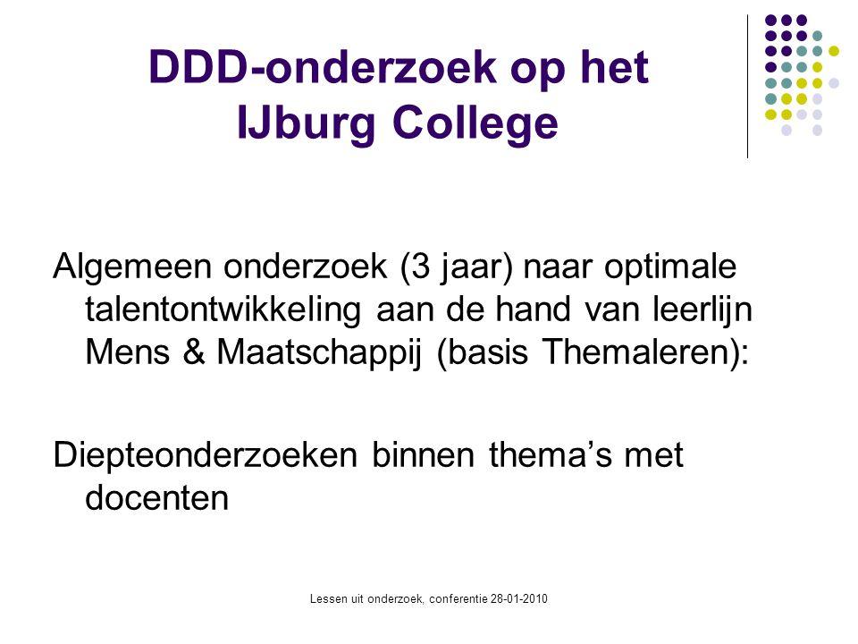 Lessen uit onderzoek, conferentie 28-01-2010 Typeringvan het onderzoek Het onderzoek is ontwikkelingsgericht; data- verzameling en evaluatie vindt plaats op verschillende niveaus: 1.
