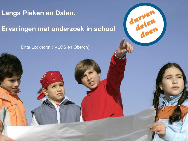 Langs Pieken en Dalen. Ervaringen met onderzoek in school Ditte Lockhorst (IVLOS en Oberon)