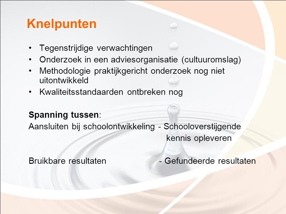 Knelpunten Tegenstrijdige verwachtingen Onderzoek in een adviesorganisatie (cultuuromslag) Methodologie praktijkgericht onderzoek nog niet uitontwikke