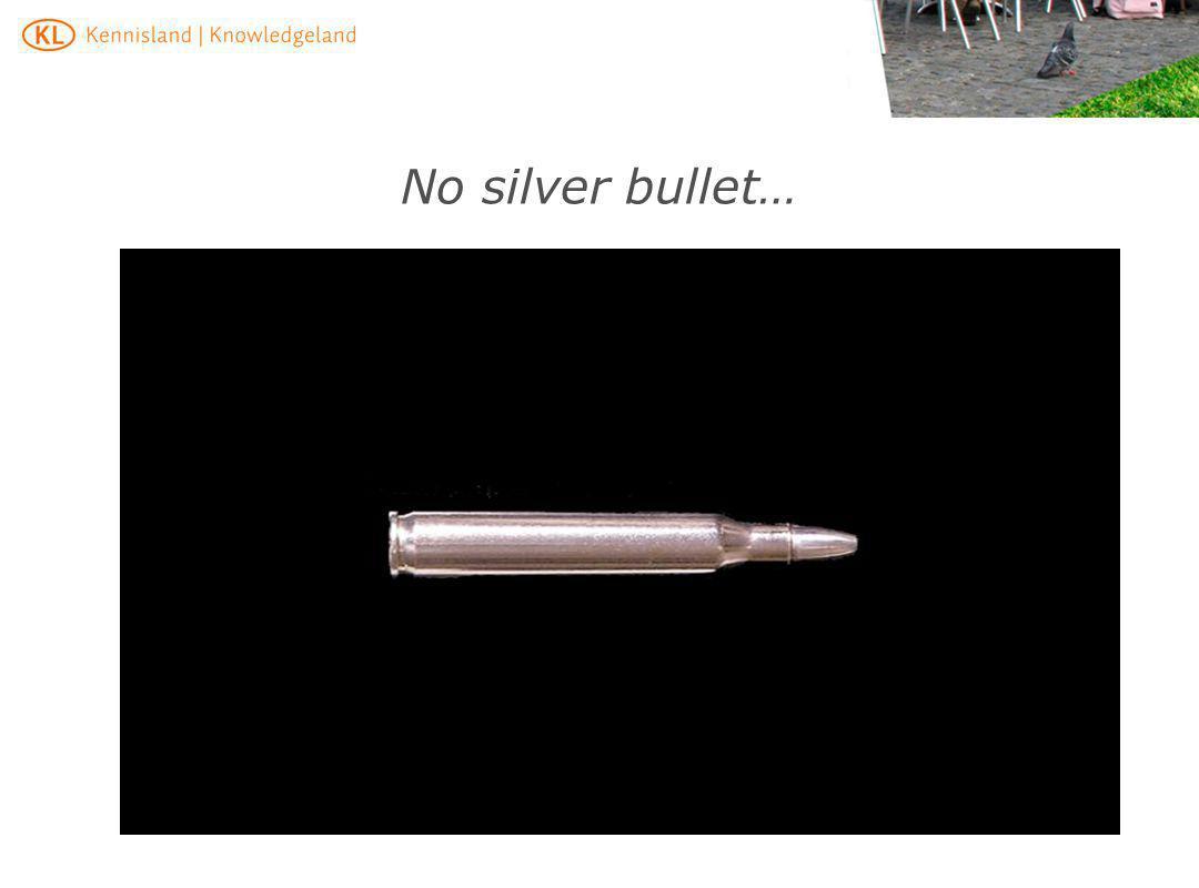 No silver bullet…