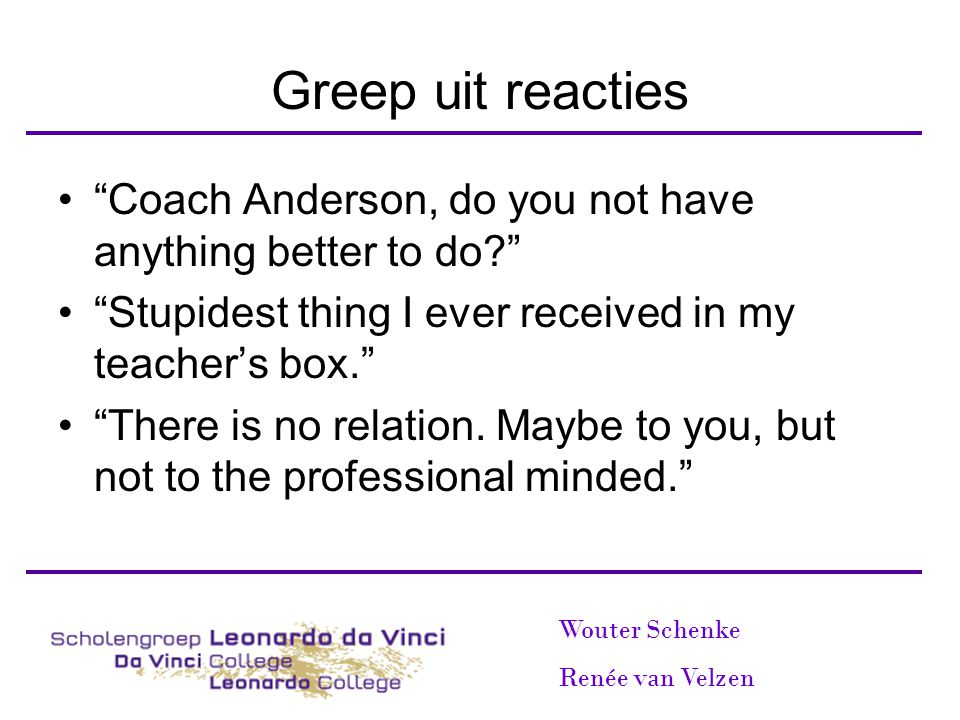 "Greep uit reacties Wouter Schenke Renée van Velzen ""Coach Anderson, do you not have anything better to do?"" ""Stupidest thing I ever received in my tea"