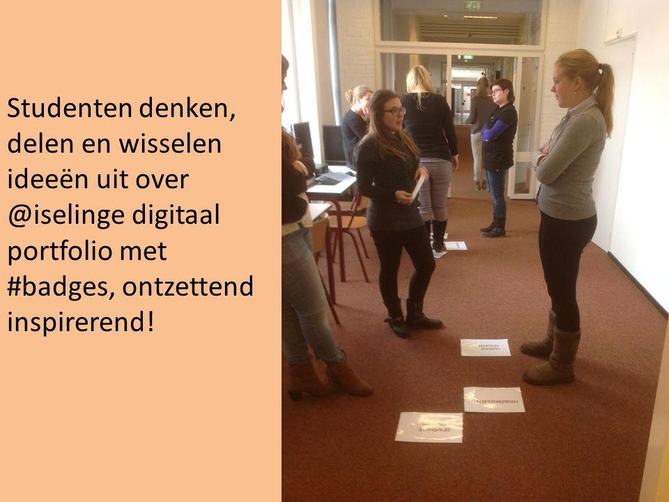 Studenten denken, delen en wisselen ideeën uit over @iselinge digitaal portfolio met #badges, ontzettend inspirerend!