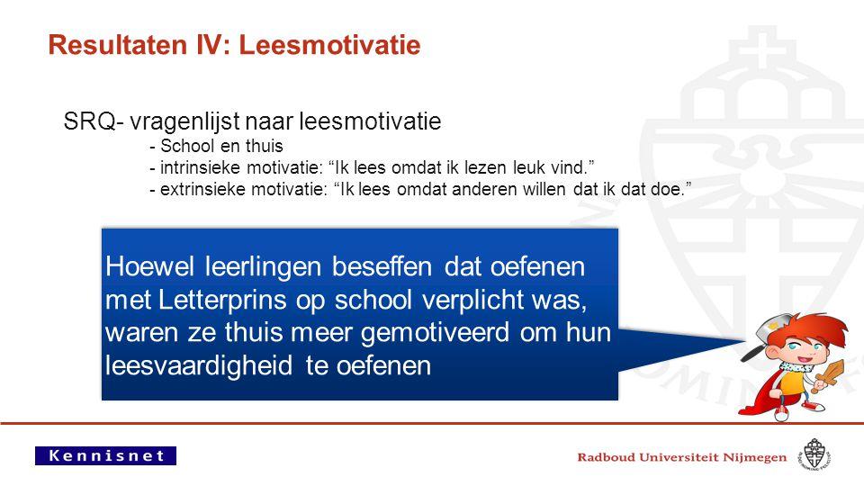 """Resultaten IV: Leesmotivatie SRQ- vragenlijst naar leesmotivatie - School en thuis - intrinsieke motivatie: """"Ik lees omdat ik lezen leuk vind."""" - extr"""