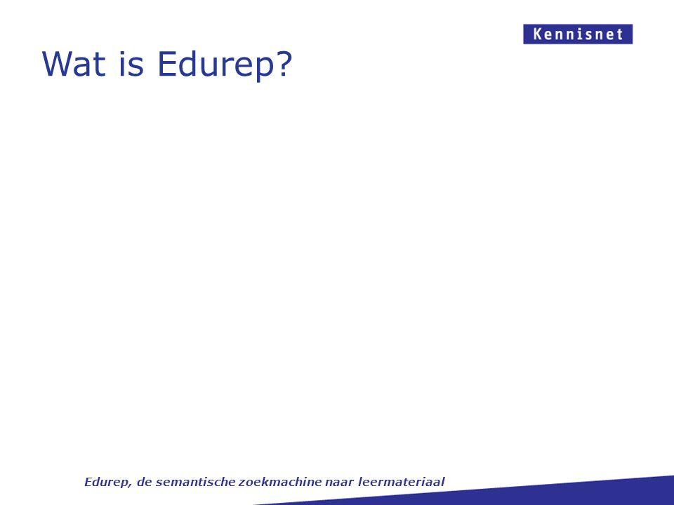Wat is Edurep? Edurep, de semantische zoekmachine naar leermateriaal