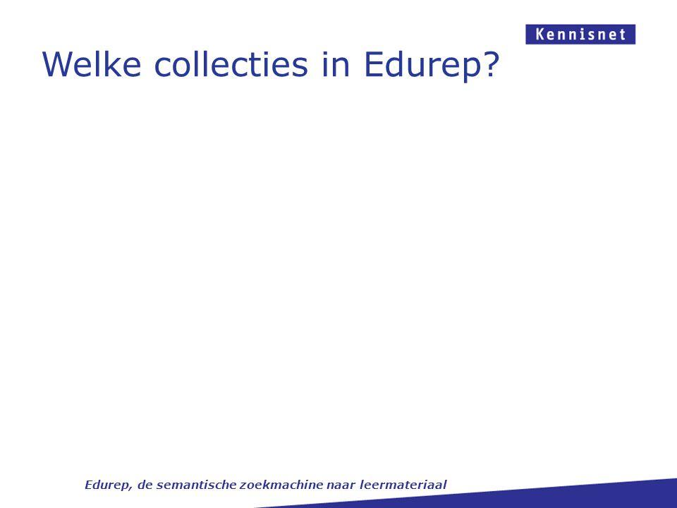 Welke collecties in Edurep? Edurep, de semantische zoekmachine naar leermateriaal