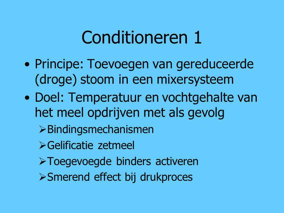 Conditioneren 1 Principe: Toevoegen van gereduceerde (droge) stoom in een mixersysteem Doel: Temperatuur en vochtgehalte van het meel opdrijven met al