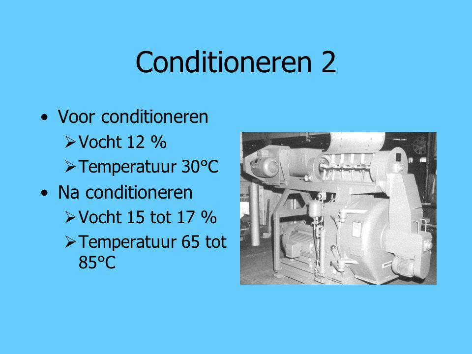 Conditioneren 2 Voor conditioneren  Vocht 12 %  Temperatuur 30°C Na conditioneren  Vocht 15 tot 17 %  Temperatuur 65 tot 85°C