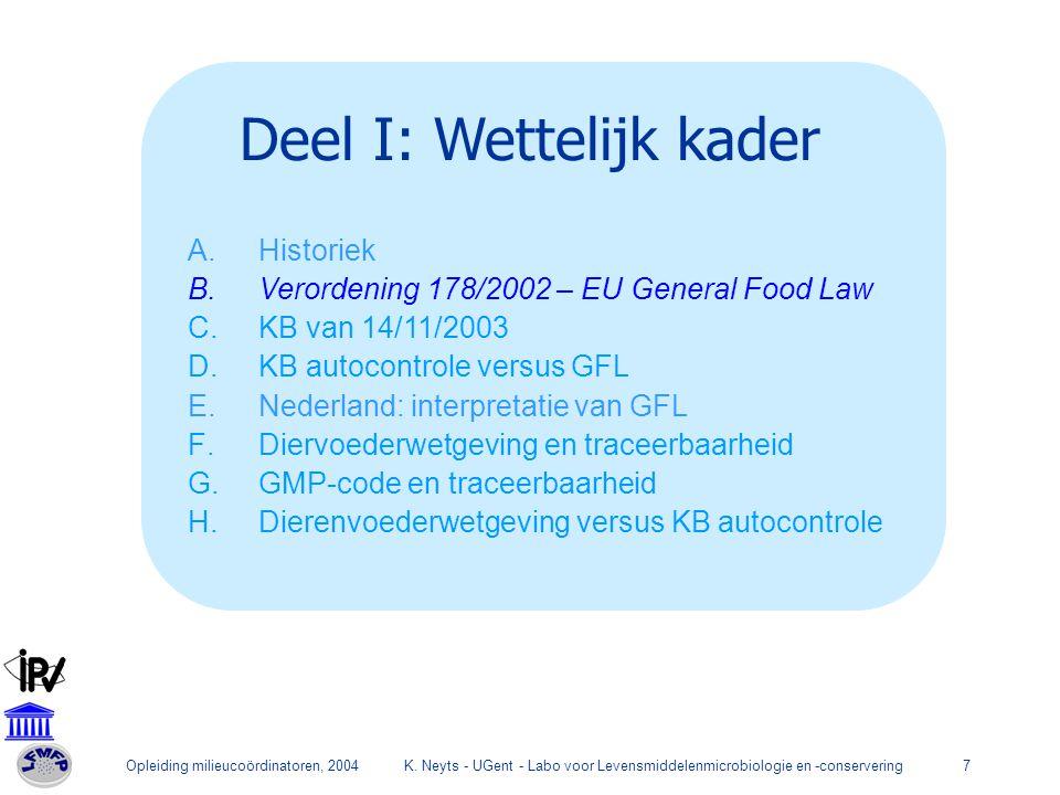 Opleiding milieucoördinatoren, 2004K. Neyts - UGent - Labo voor Levensmiddelenmicrobiologie en -conservering7 Deel I: Wettelijk kader A.Historiek B.Ve
