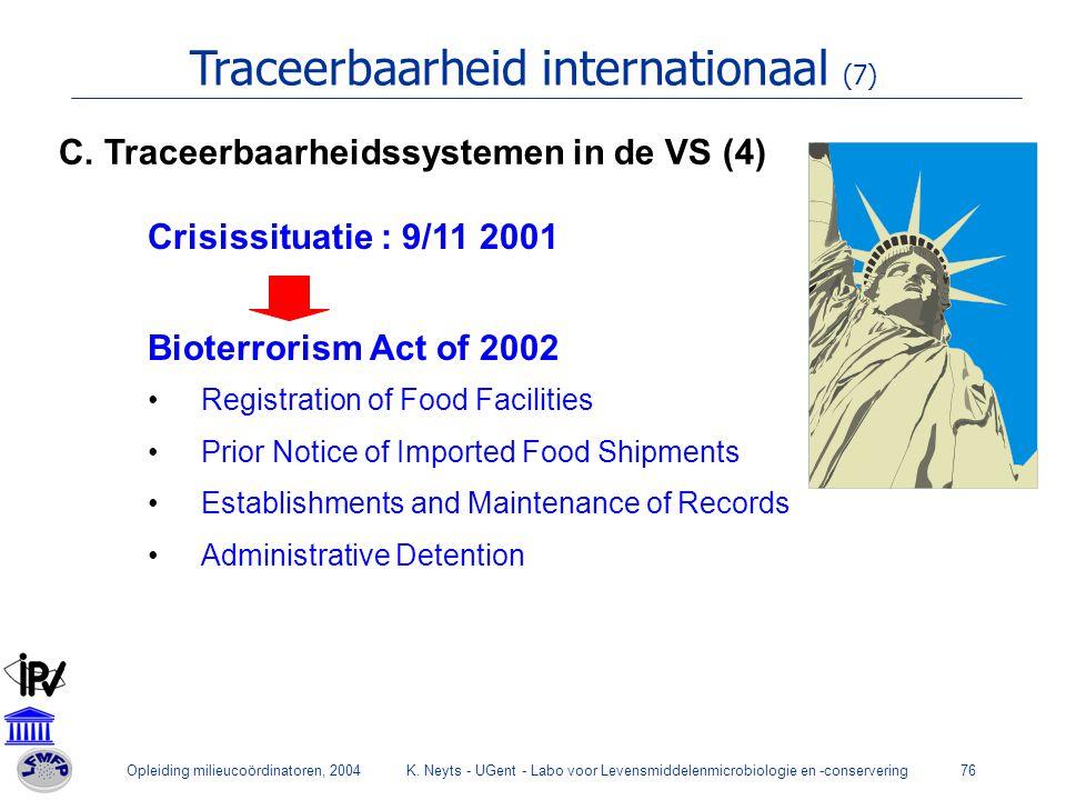 Opleiding milieucoördinatoren, 2004K. Neyts - UGent - Labo voor Levensmiddelenmicrobiologie en -conservering76 Traceerbaarheid internationaal (7) Cris