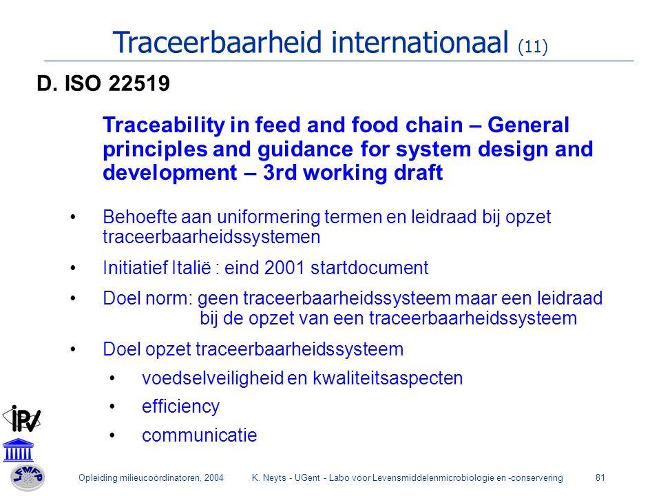 Opleiding milieucoördinatoren, 2004K. Neyts - UGent - Labo voor Levensmiddelenmicrobiologie en -conservering81 Traceerbaarheid internationaal (11) Tra
