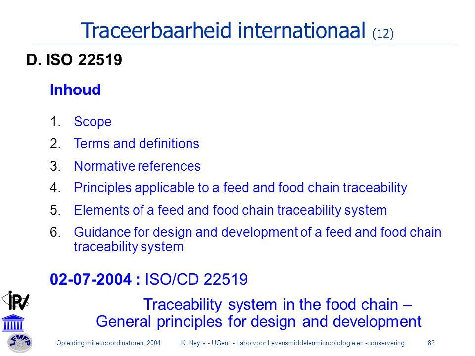 Opleiding milieucoördinatoren, 2004K. Neyts - UGent - Labo voor Levensmiddelenmicrobiologie en -conservering82 Traceerbaarheid internationaal (12) Inh