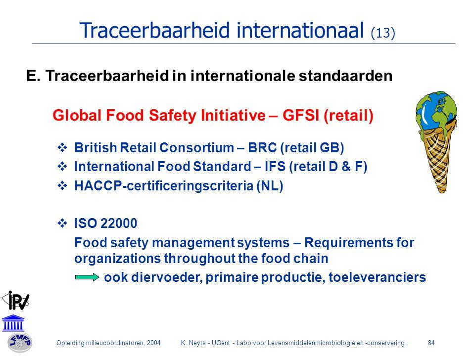 Opleiding milieucoördinatoren, 2004K. Neyts - UGent - Labo voor Levensmiddelenmicrobiologie en -conservering84 Traceerbaarheid internationaal (13) Glo