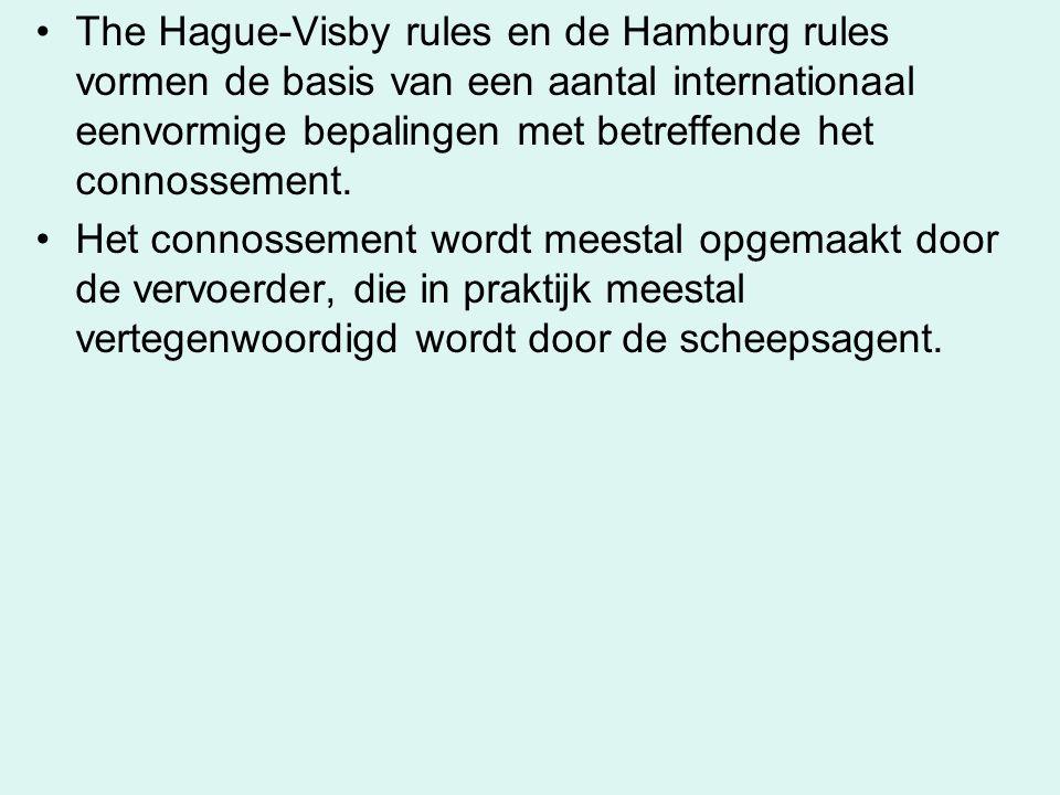 The Hague-Visby rules en de Hamburg rules vormen de basis van een aantal internationaal eenvormige bepalingen met betreffende het connossement. Het co