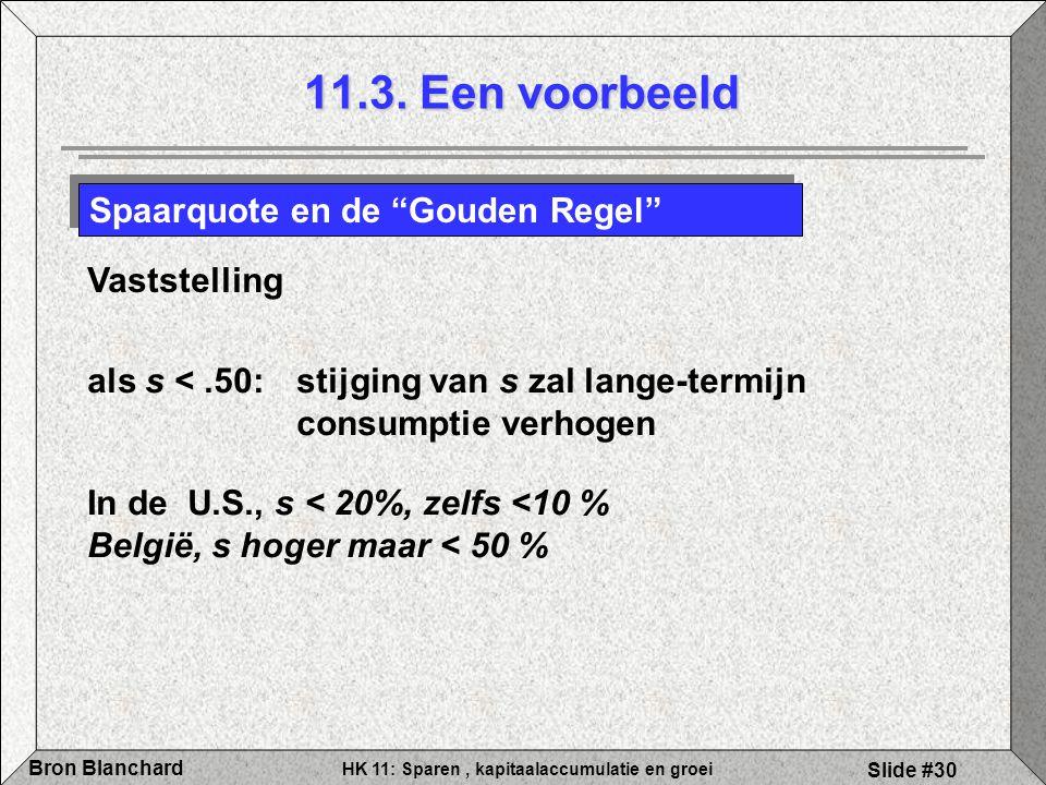 """HK 11: Sparen, kapitaalaccumulatie en groei Bron Blanchard Slide #30 11.3. Een voorbeeld Spaarquote en de """"Gouden Regel"""" Vaststelling als s <.50: stij"""