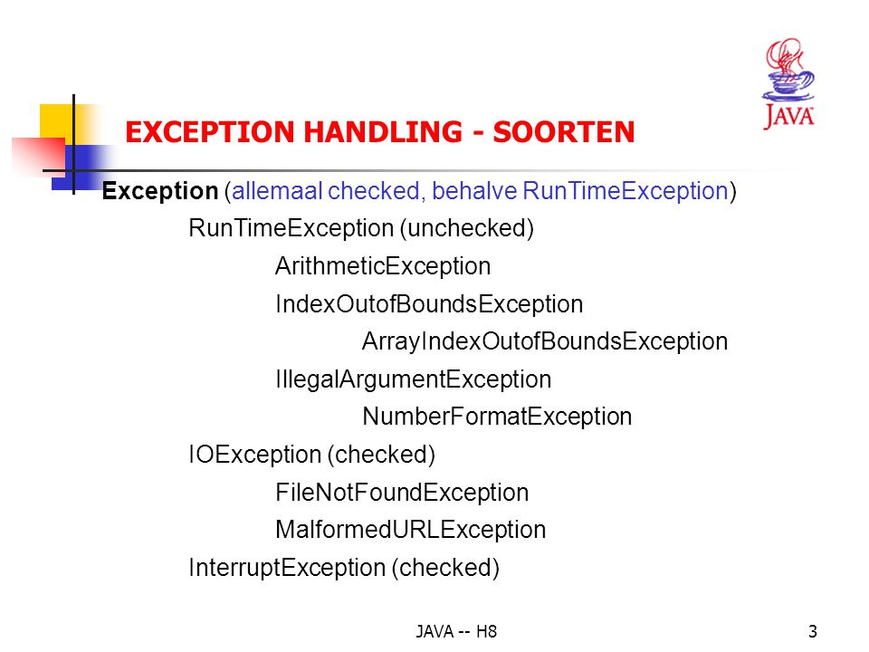 JAVA -- H813 EXCEPTION HANDLING – TRY STATEMENT public void actionPerformed (ActionEvent event) { if (event.getSource() == invoerVak) { try { int getal = Integer.parseInt(invoerVak.getText()); resultaat.setText( Verdubbelde waarde is + (2 * getal)); } catch (NumberFormatException e) { resultaat.setText( Fout in getal: herbegin ); } }