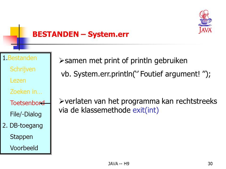 JAVA -- H930 BESTANDEN – System.err 1.Bestanden Schrijven Lezen Zoeken in… Toetsenbord File/-Dialog 2.
