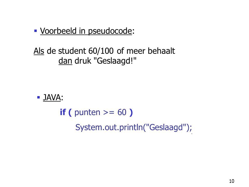 10  JAVA: if ( punten >= 60 ) System.out.println(