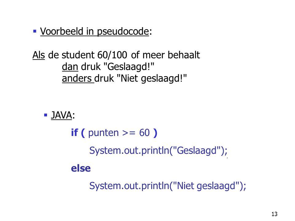 13  JAVA: if ( punten >= 60 ) System.out.println(
