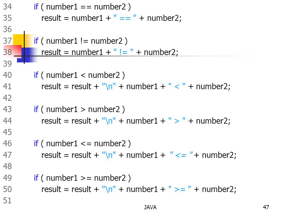 JAVA47 34 if ( number1 == number2 ) 35 result = number1 +