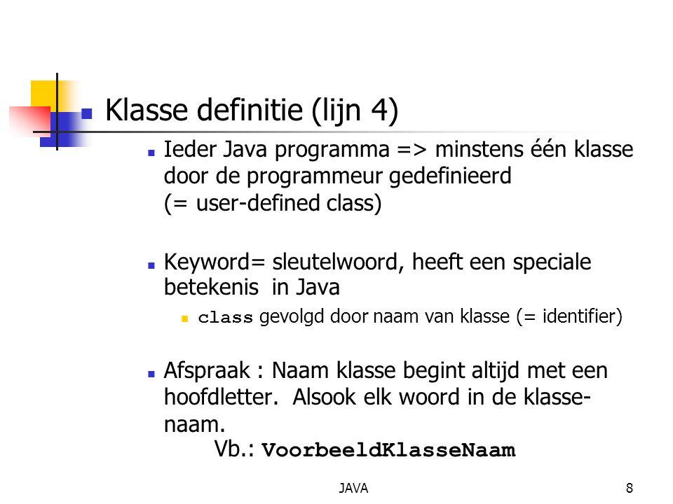 JAVA9 Identifier Rij karakters bestaande uit letters, cijfers, underscores (_) en dollartekens ( $ ) Begint nooit met een cijfer, heeft geen spaties Voorbeelden: Welcome1, $value, value, button7 7button is ongeldig Java is case sensitive (hoofdletter-gevoelig) a1  A1 public sleutelwoord Wordt later besproken