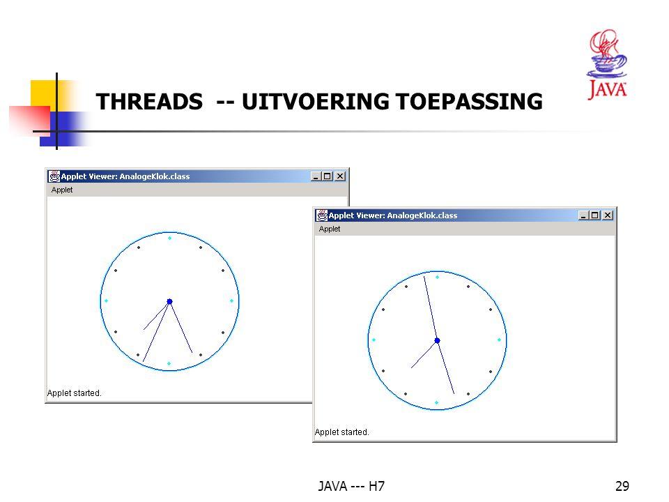 JAVA --- H729 THREADS -- UITVOERING TOEPASSING