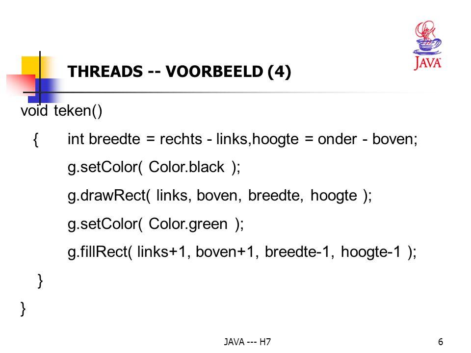 JAVA --- H737 THREADS -- VOORBEELD: DE KLOK // Teken de wijzers g.setColor( Color.blue ); g.drawLine( 0, 0, (int) (55 * Math.cos( urenHoek ) ), (int) ( -55 * Math.sin( urenHoek ) ) ); g.drawLine( 0, 0, 0 + (int) ( 80 * Math.cos( minutenHoek )), (int) ( -80 * Math.sin( minutenHoek ) ) ); g.drawLine( 0, 0, 0 + (int) ( 95 * Math.cos( secondenHoek )), (int) ( -95 * Math.sin( secondenHoek ) ) ); }