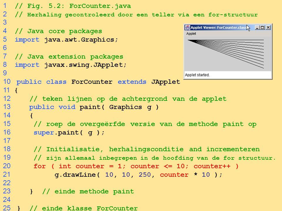 29 38 switch ( choice ) 39 { 40 case 1: 41 g.drawLine( 10, 10, 250, 10 + i * 10 ); 42 break; // gedaan met dit geval te verwerken 43 44 case 2: 45 g.drawRect( 10 + i * 10, 10 + i * 10, 46 50 + i * 10, 50 + i * 10 ); 47 break; // gedaan met dit geval te verwerken 48 49 case 3: 50 g.drawOval( 10 + i * 10, 10 + i * 10, 51 50 + i * 10, 50 + i * 10 ); 52 break; // gedaan met dit geval te verwerken 53 54 default: 55 g.drawString( Invalid value entered , 56 10, 20 + i * 15 ); 57 58 } // einde switch structuur input van de gebruiker (choice) is de controlerende expressie  Lijn 38 de switch structuur bepaalt welk case label uitgevoerd moet worden, wat afhangt van de controlerende expressie.