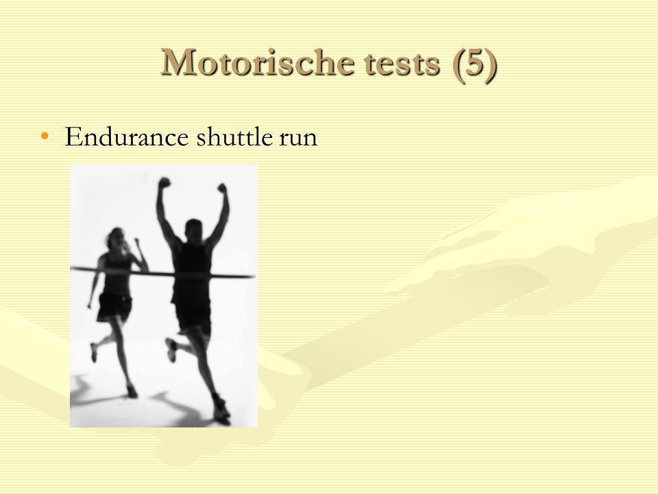 Motorische tests (5) Endurance shuttle runEndurance shuttle run