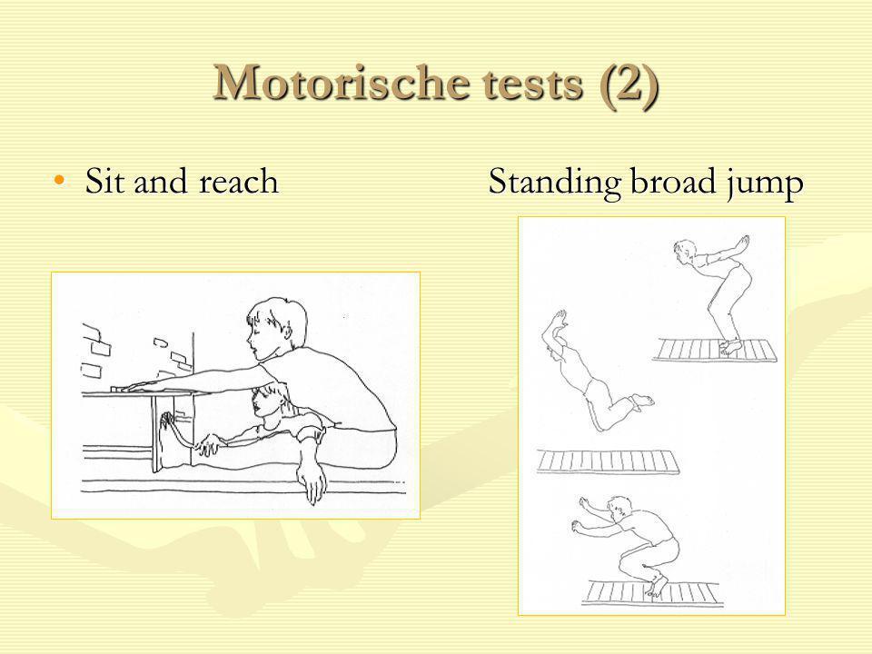 Motorische tests (2) Sit and reachStanding broad jumpSit and reachStanding broad jump