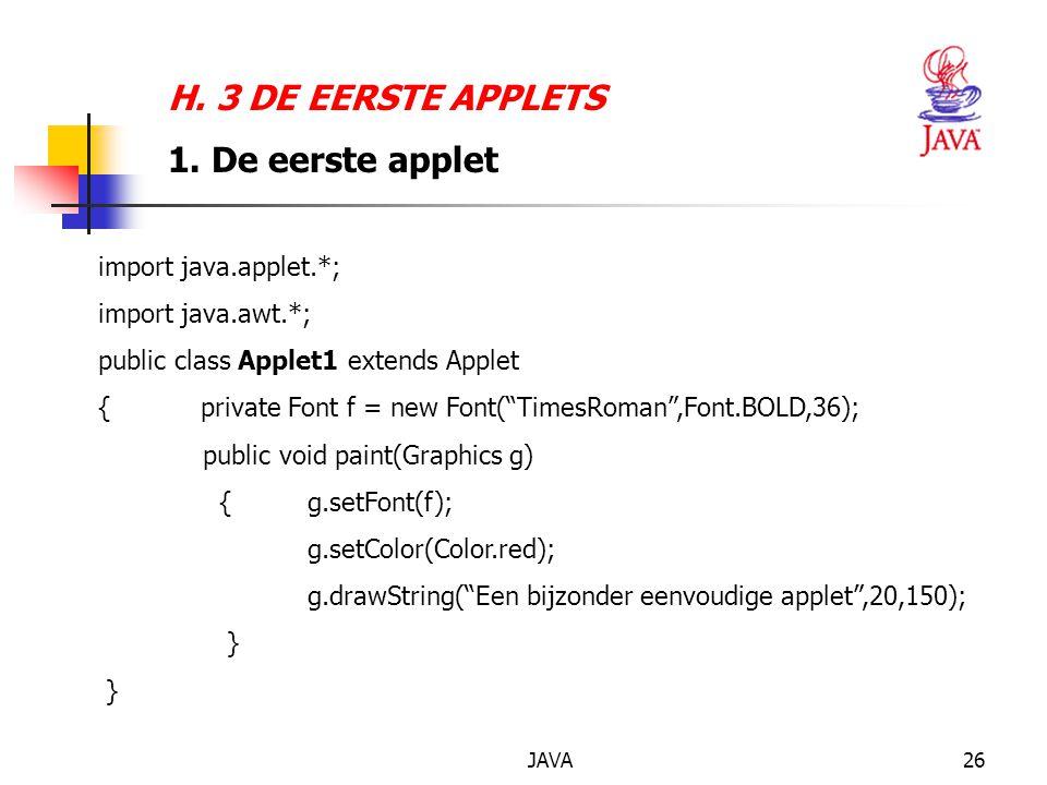 JAVA26 H. 3 DE EERSTE APPLETS 1.