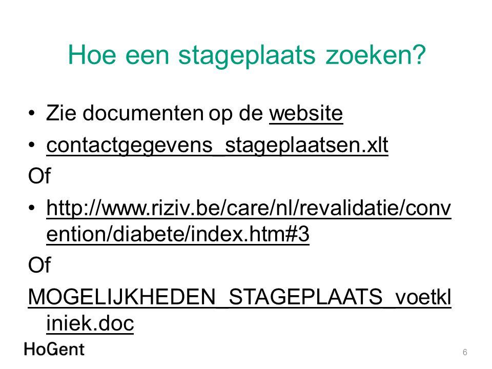 Hoe een stageplaats zoeken? Zie documenten op de websitewebsite contactgegevens_stageplaatsen.xlt Of http://www.riziv.be/care/nl/revalidatie/conv enti