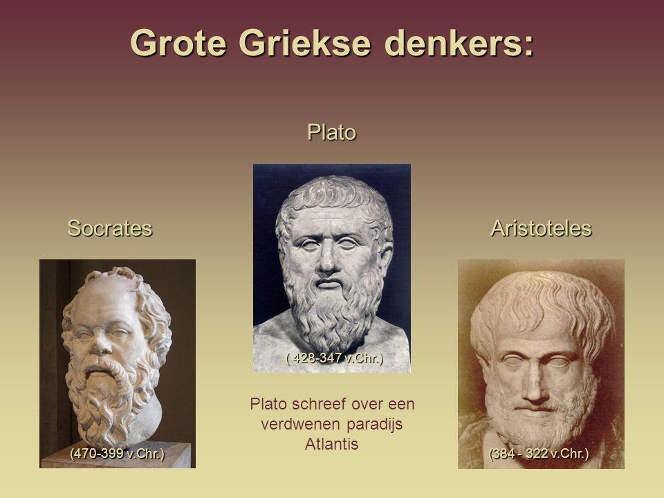 Grote Griekse denkers: (384 - 322 v.Chr.) (384 - 322 v.Chr.) (470-399 v.Chr.) (470-399 v.Chr.) Socrates ( 428-347 v.Chr.) ( 428-347 v.Chr.)PlatoAristo