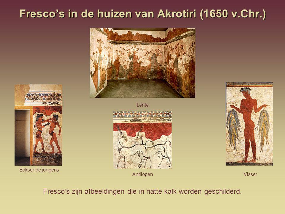 Fresco's in de huizen van Akrotiri (1650 v.Chr.) Fresco's zijn afbeeldingen die in natte kalk worden geschilderd. Antilopen Boksende jongens Visser Le