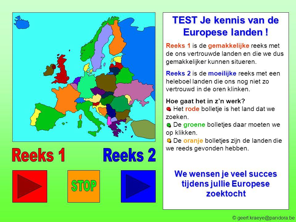 TEST Je kennis van de Europese landen ! Reeks 1 is de gemakkelijke reeks met de ons vertrouwde landen en die we dus gemakkelijker kunnen situeren. Ree
