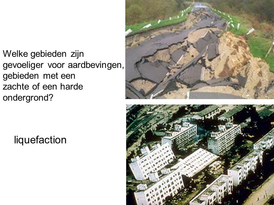 Welke gebieden zijn gevoeliger voor aardbevingen, gebieden met een zachte of een harde ondergrond? liquefaction