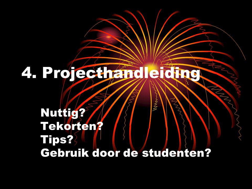 4. Projecthandleiding Nuttig? Tekorten? Tips? Gebruik door de studenten?