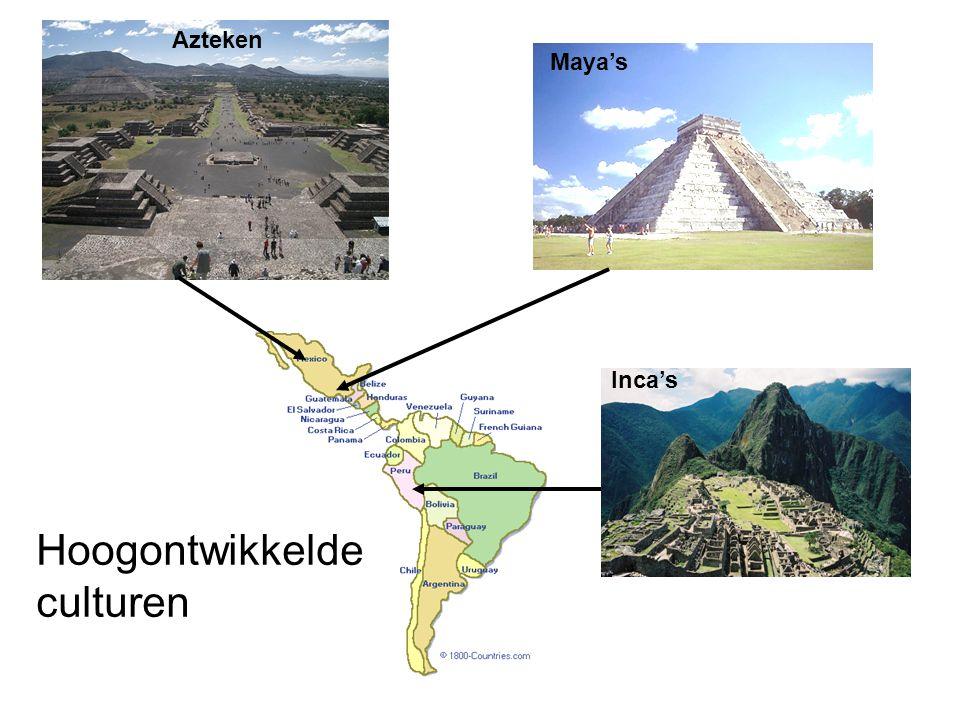 Azteken Inca's Maya's Hoogontwikkelde culturen