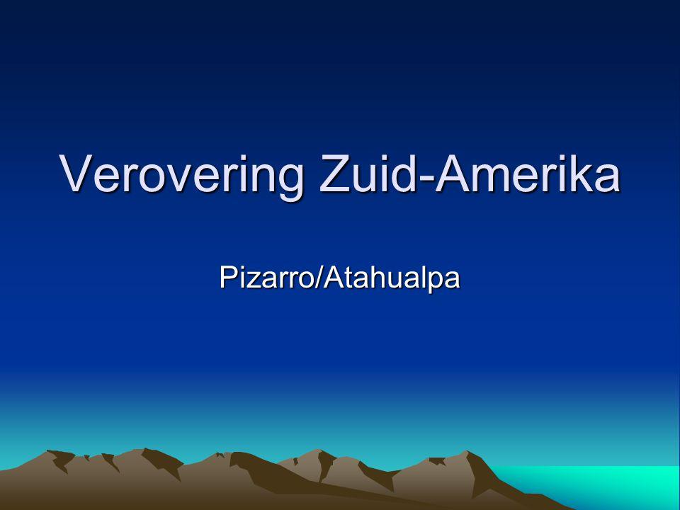 Verovering Zuid-Amerika Pizarro/Atahualpa
