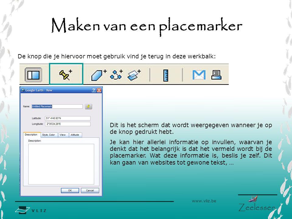 V L I Z www.vliz.be Zeelessen Informatie voor de placemarker Als je hier op klikt kun je op het volgende scherm kiezen uit verschillende soorten iconen.