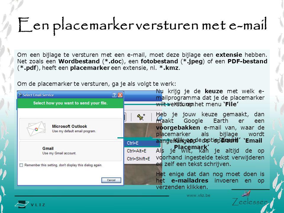 V L I Z www.vliz.be Zeelessen Het aanpassen van een placemarker Informatie over bepaalde plaatsten kan altijd geüpdate worden, waardoor jouw placemarker ofwel onvolledige ofwel onjuiste informatie zou kunnen bevatten, zonder dat je dit weet.