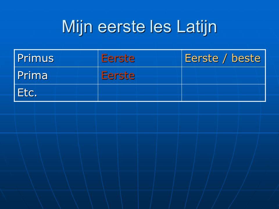 Mijn eerste les Latijn PrimusEerste Eerste / beste PrimaEerste Etc.