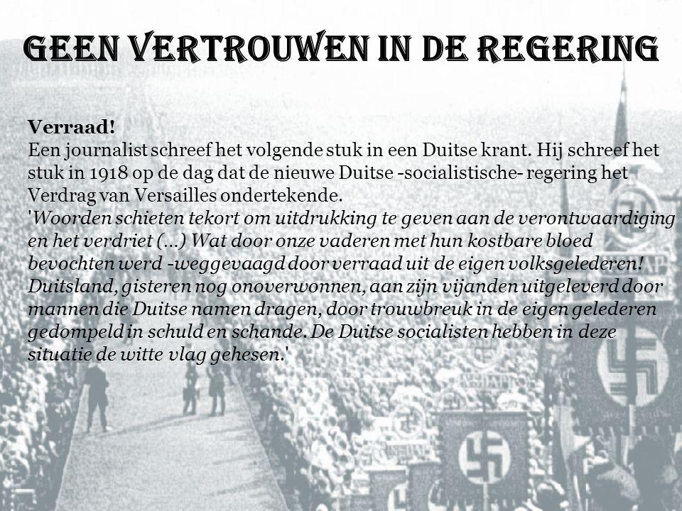 Geen vertrouwen in de regering Verraad! Een journalist schreef het volgende stuk in een Duitse krant. Hij schreef het stuk in 1918 op de dag dat de ni