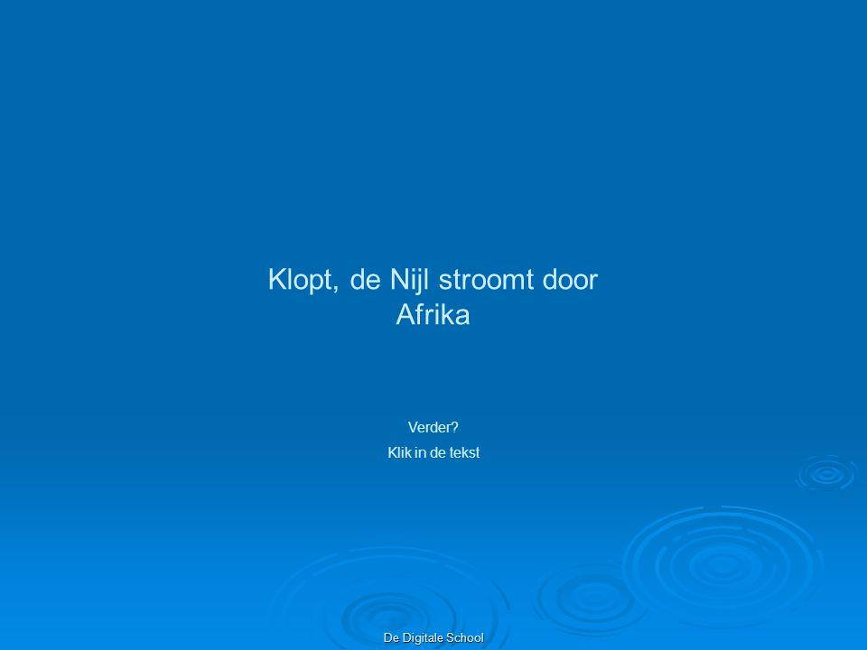 De Digitale School Klopt, de Nijl stroomt door Afrika Verder? Klik in de tekst